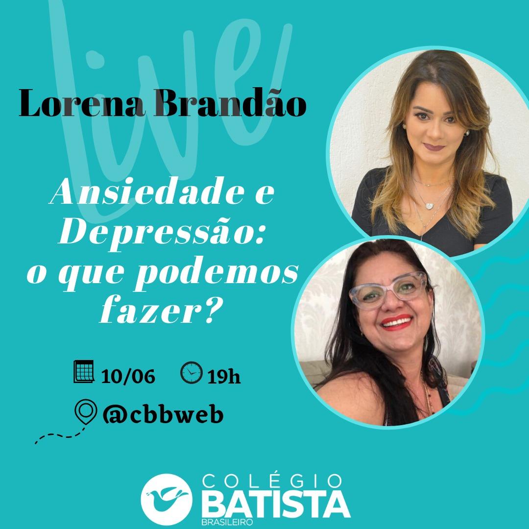 """Vereadora Lorena Brandão participa de Live nesta quarta-feira (10/06), no Instagramdo Colégio Batista, sobre """"Ansiedade e Depressão o que podemos fazer""""?"""